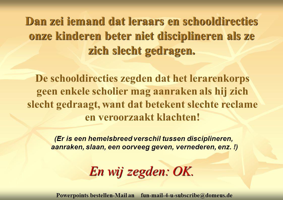 Dan zei iemand dat leraars en schooldirecties onze kinderen beter niet disciplineren als ze zich slecht gedragen.