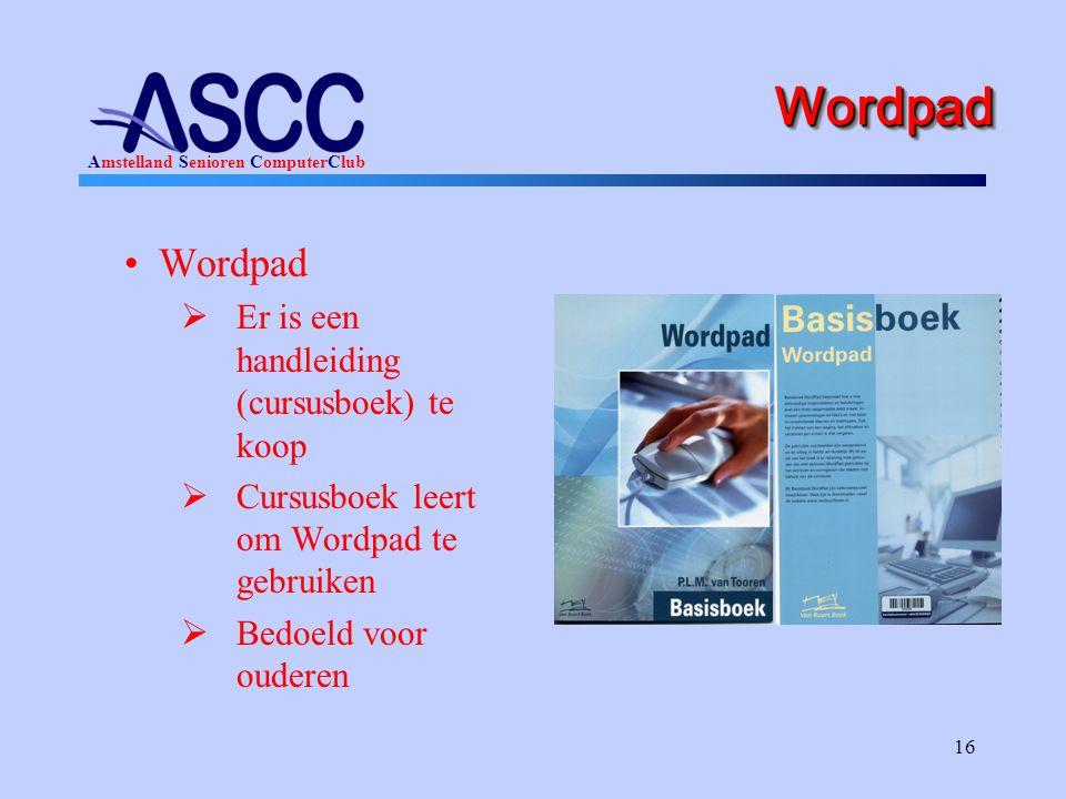 Wordpad Wordpad Er is een handleiding (cursusboek) te koop