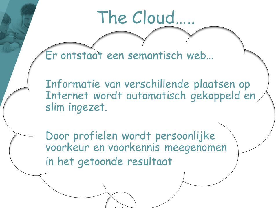 The Cloud….. Er ontstaat een semantisch web…