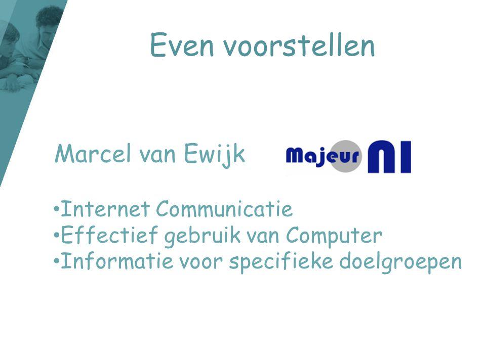 Even voorstellen Marcel van Ewijk Internet Communicatie
