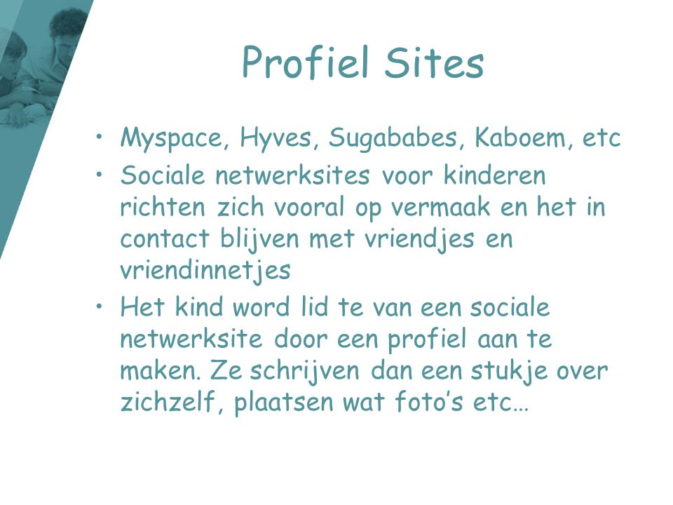 Profiel Sites Myspace, Hyves, Sugababes, Kaboem, etc