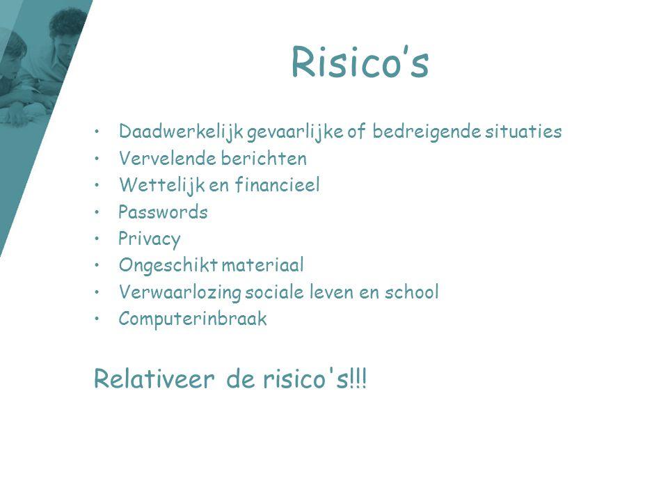 Risico's Relativeer de risico s!!!