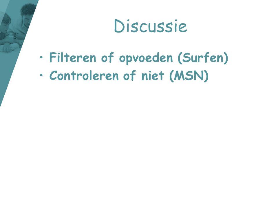 Discussie Filteren of opvoeden (Surfen) Controleren of niet (MSN)