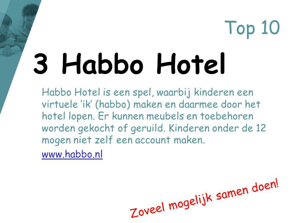 3 Habbo Hotel Top 10 Zoveel mogelijk samen doen!