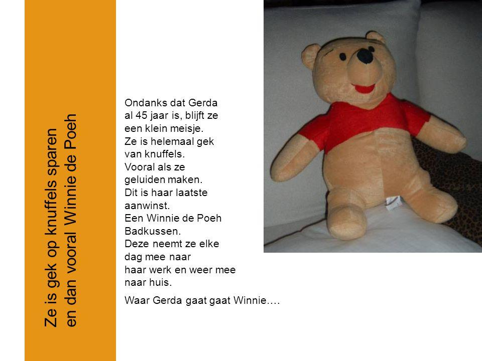en dan vooral Winnie de Poeh Ze is gek op knuffels sparen