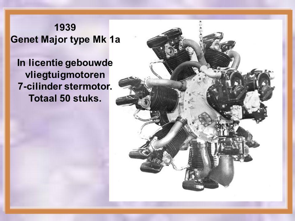 1939 Genet Major type Mk 1a. In licentie gebouwde.