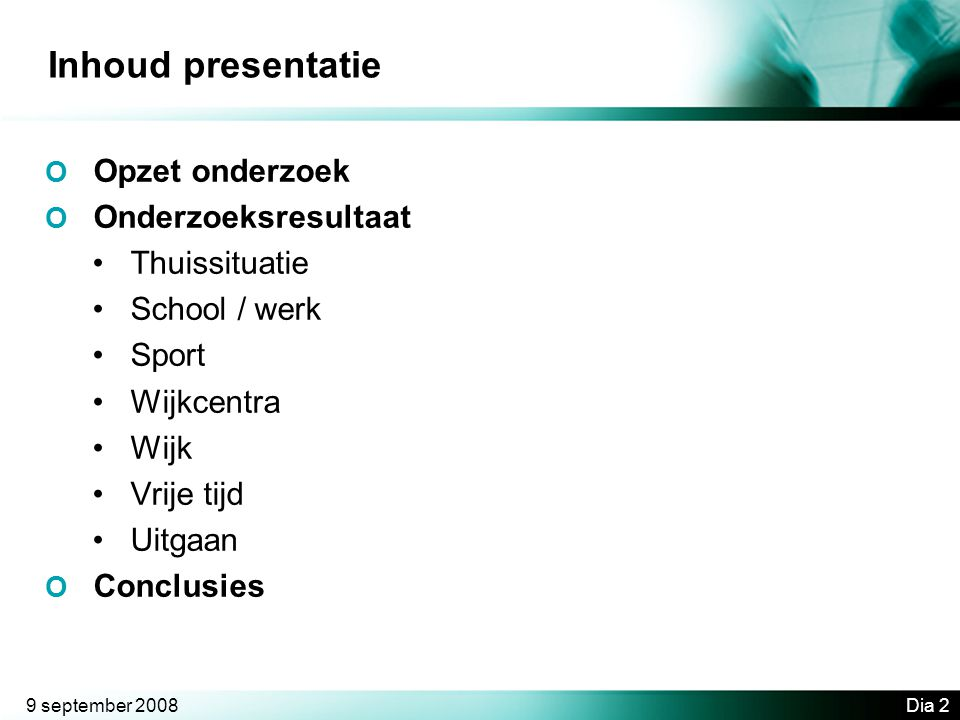 Inhoud presentatie Thuissituatie School / werk Sport Wijkcentra Wijk