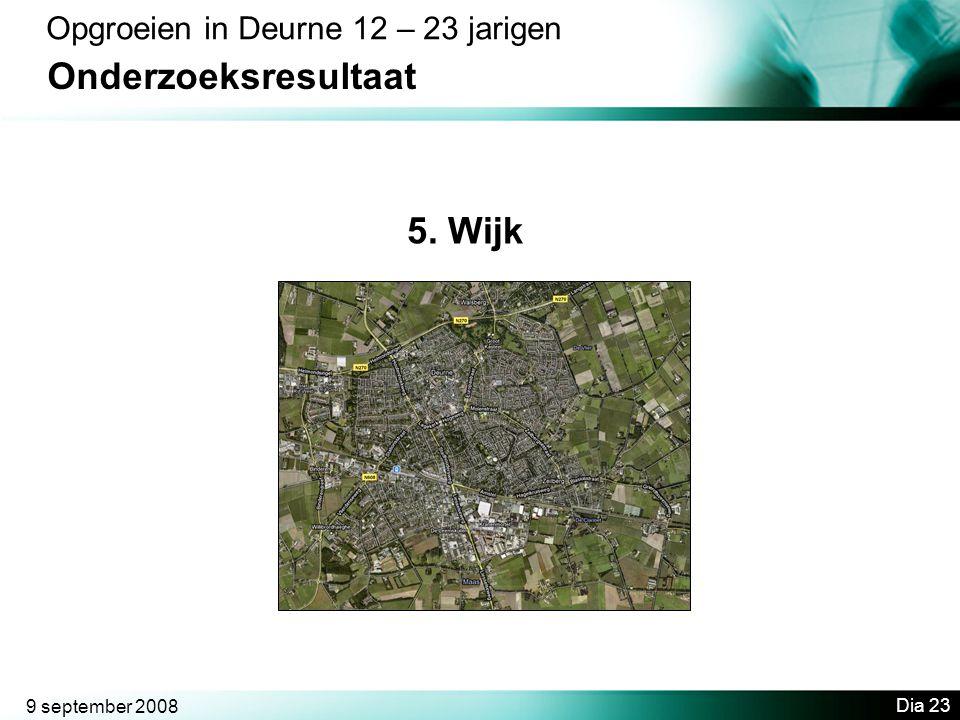 Onderzoeksresultaat 5. Wijk Opgroeien in Deurne 12 – 23 jarigen