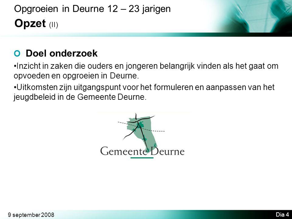 Opzet (II) Opgroeien in Deurne 12 – 23 jarigen O Doel onderzoek