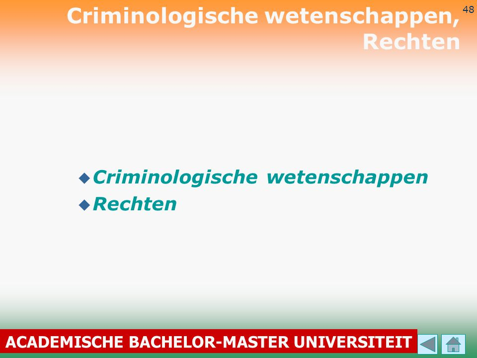 ACADEMISCHE BACHELOR-MASTER UNIVERSITEIT