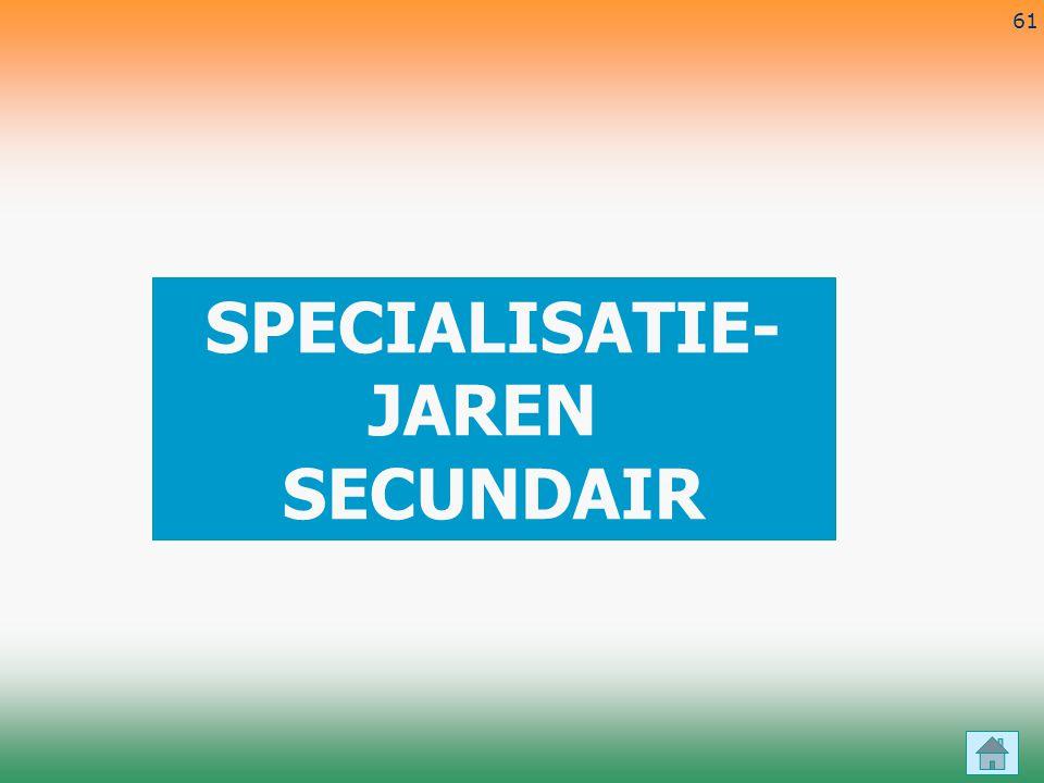 SPECIALISATIE- JAREN SECUNDAIR
