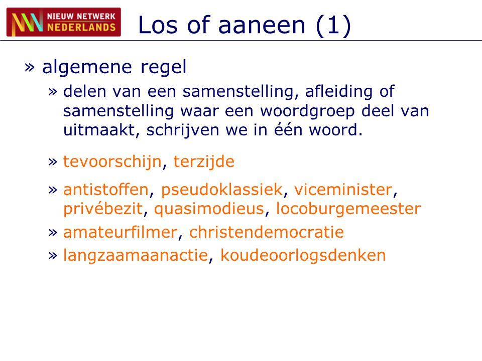 Los of aaneen (1) algemene regel