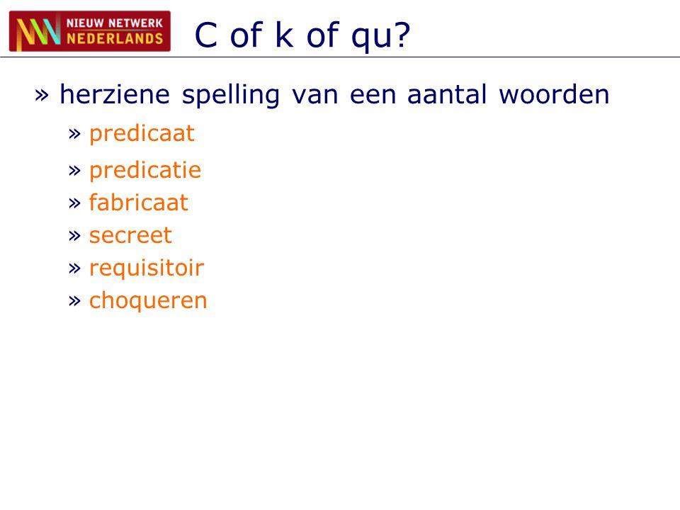 C of k of qu herziene spelling van een aantal woorden predicaat