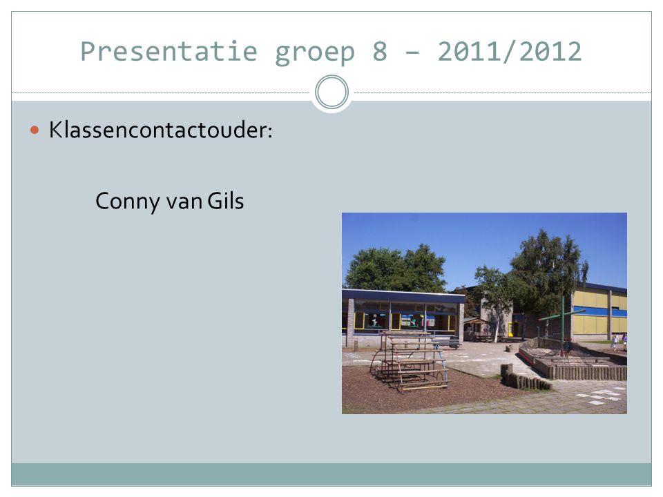 Presentatie groep 8 – 2011/2012 Klassencontactouder: Conny van Gils