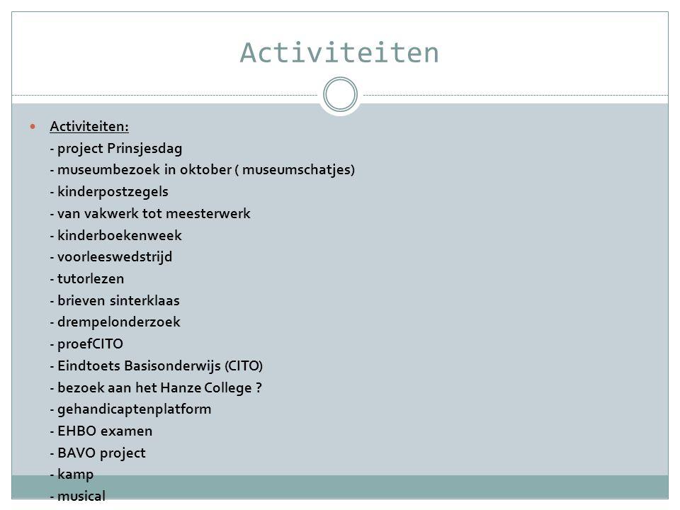 Activiteiten Activiteiten: - project Prinsjesdag