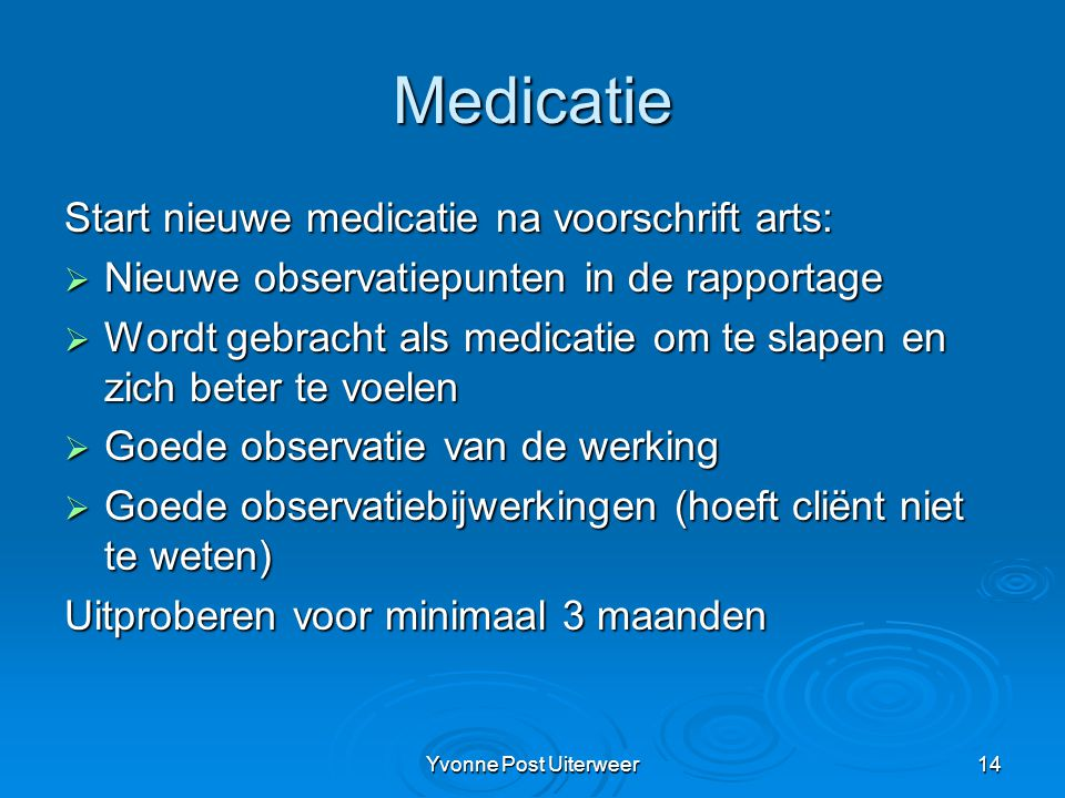 Medicatie Start nieuwe medicatie na voorschrift arts: