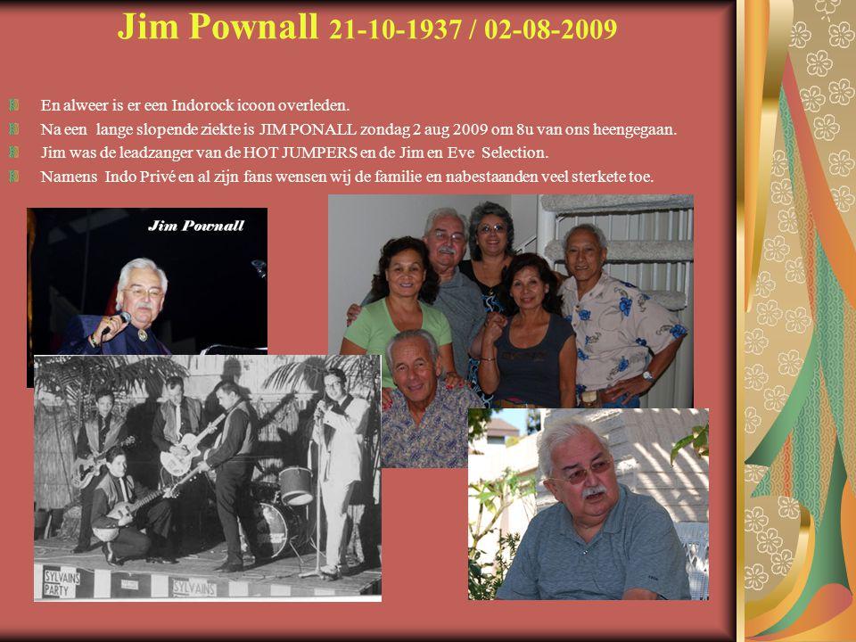 Jim Pownall 21-10-1937 / 02-08-2009 En alweer is er een Indorock icoon overleden.