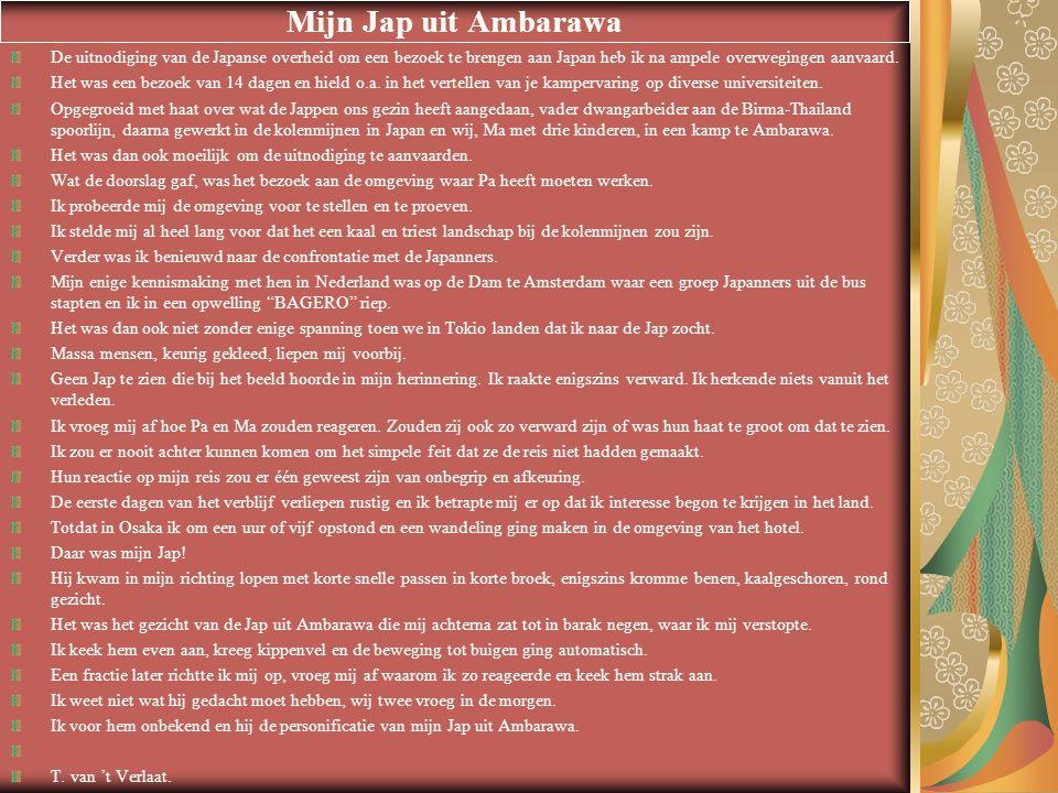 Mijn Jap uit Ambarawa De uitnodiging van de Japanse overheid om een bezoek te brengen aan Japan heb ik na ampele overwegingen aanvaard.