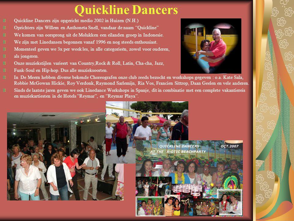 Quickline Dancers Quickline Dancers zijn opgericht medio 2002 in Huizen (N.H.)