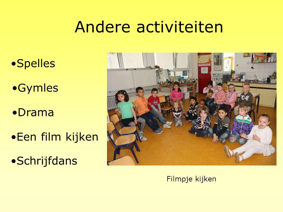 Andere activiteiten Spelles Gymles Drama Een film kijken Schrijfdans