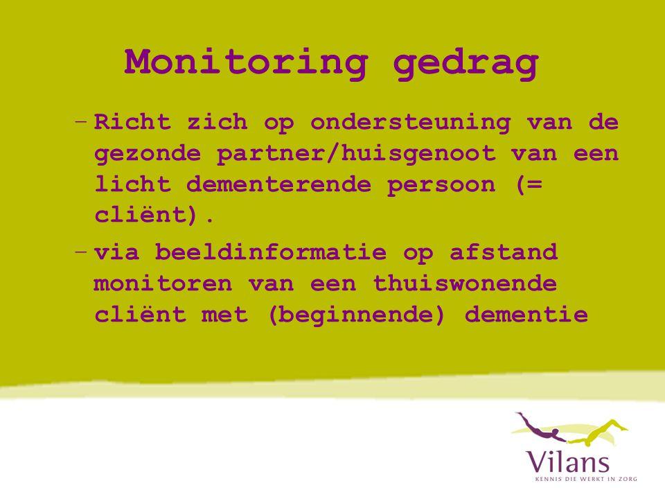 Monitoring gedrag Richt zich op ondersteuning van de gezonde partner/huisgenoot van een licht dementerende persoon (= cliënt).