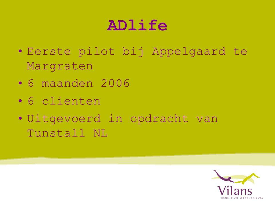 ADlife Eerste pilot bij Appelgaard te Margraten 6 maanden 2006