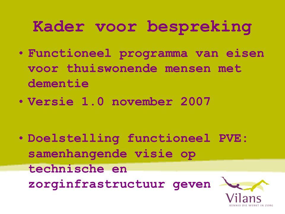Kader voor bespreking Functioneel programma van eisen voor thuiswonende mensen met dementie. Versie 1.0 november 2007.
