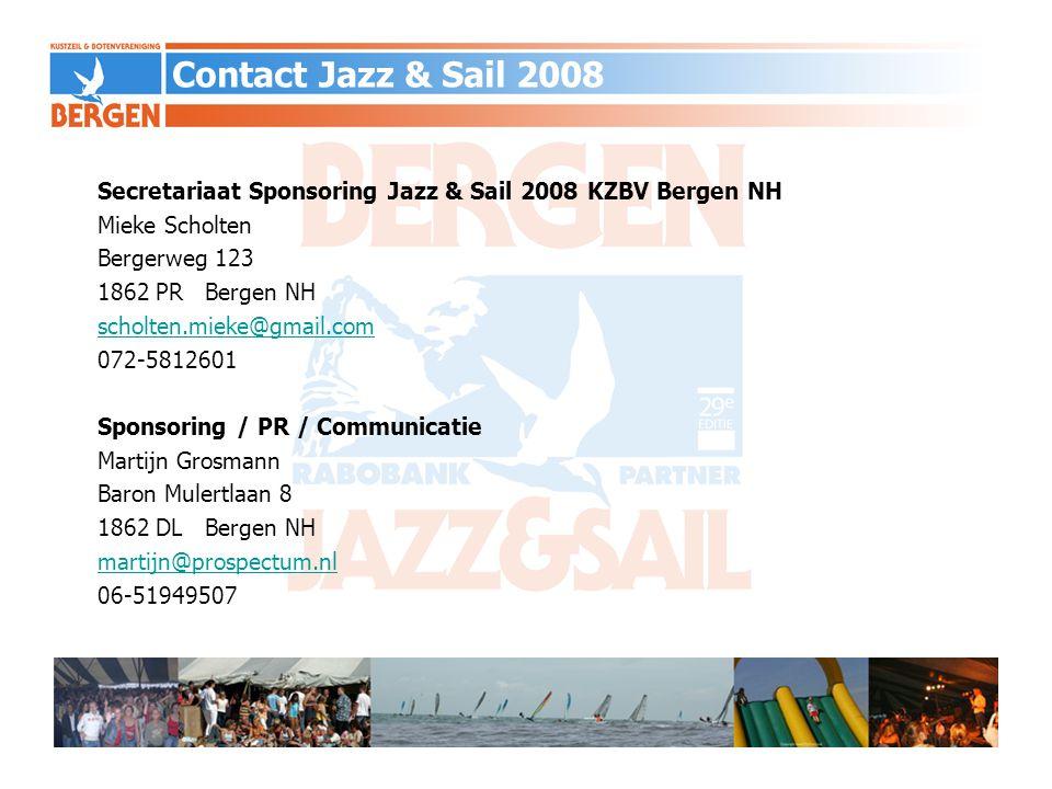 Contact Jazz & Sail 2008 Secretariaat Sponsoring Jazz & Sail 2008 KZBV Bergen NH. Mieke Scholten. Bergerweg 123.