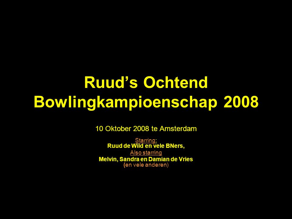 Ruud's Ochtend Bowlingkampioenschap 2008