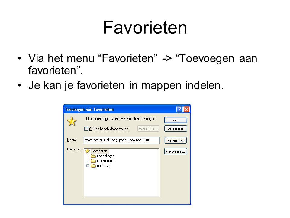Favorieten Via het menu Favorieten -> Toevoegen aan favorieten .