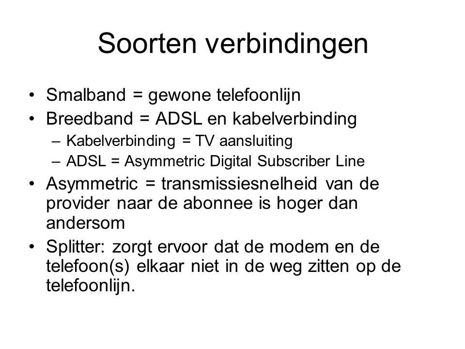 Soorten verbindingen Smalband = gewone telefoonlijn