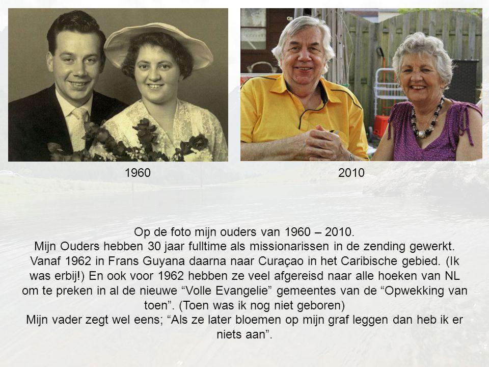 Op de foto mijn ouders van 1960 – 2010.