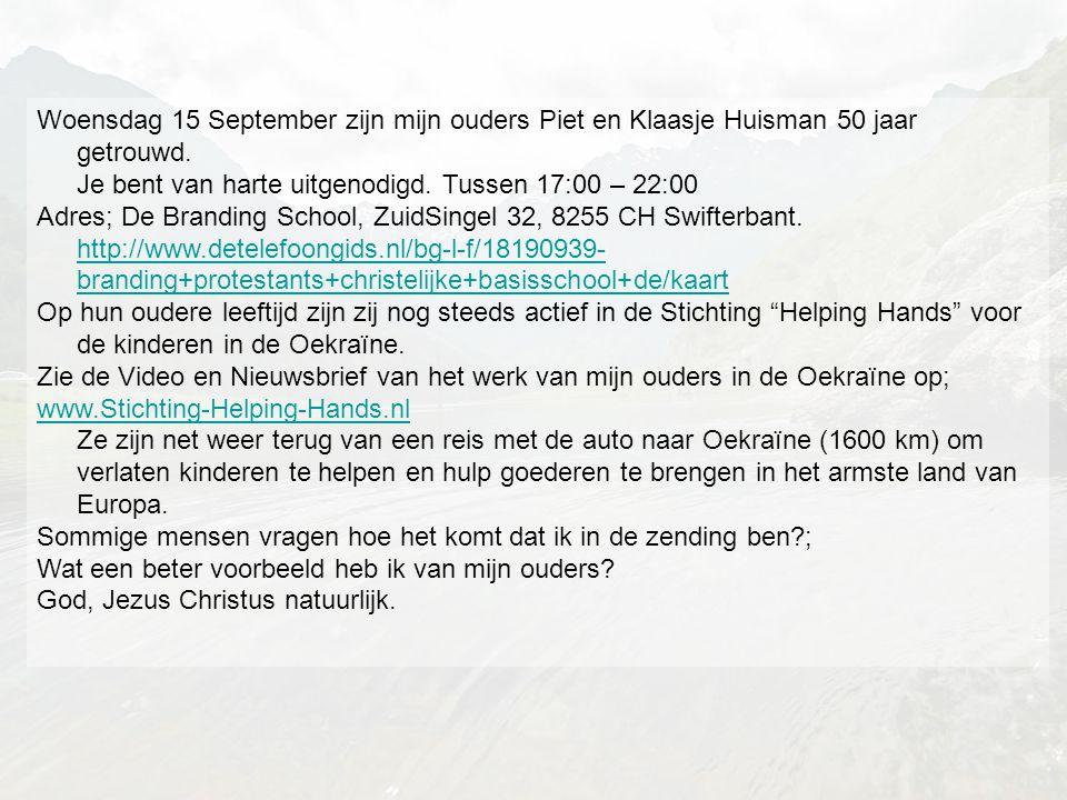 Woensdag 15 September zijn mijn ouders Piet en Klaasje Huisman 50 jaar getrouwd. Je bent van harte uitgenodigd. Tussen 17:00 – 22:00
