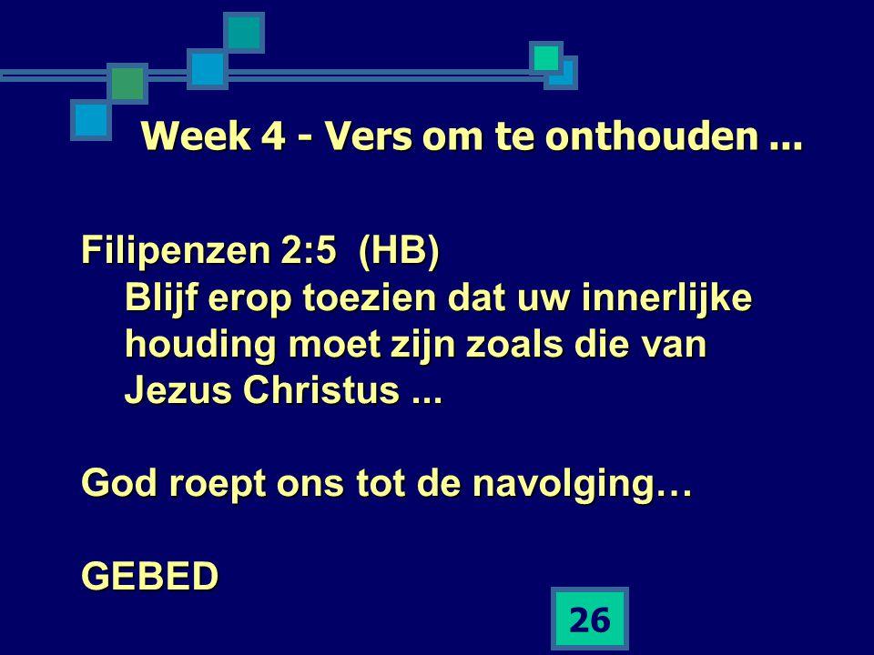 Week 4 - Vers om te onthouden ...