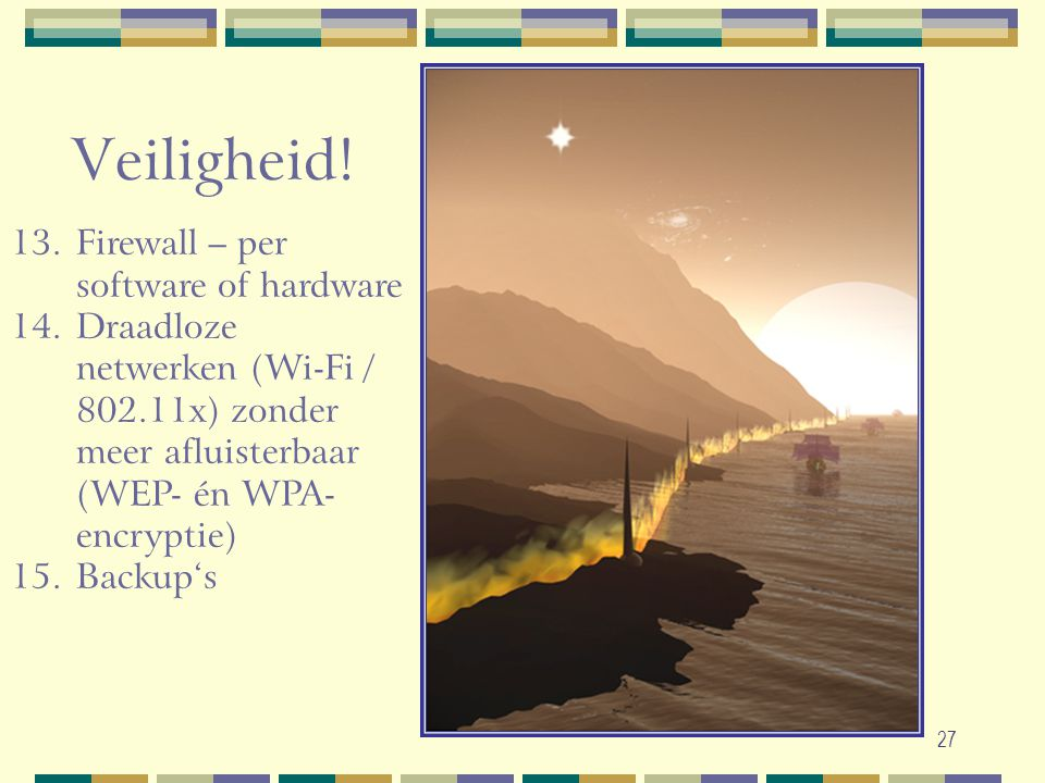 Veiligheid! Firewall – per software of hardware