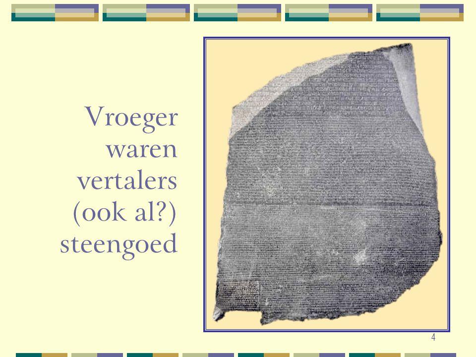 Vroeger waren vertalers (ook al ) steengoed