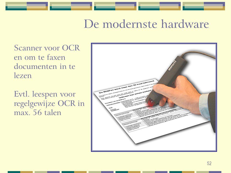 De modernste hardware Scanner voor OCR en om te faxen documenten in te lezen. Evtl. leespen voor regelgewijze OCR in max. 56 talen.