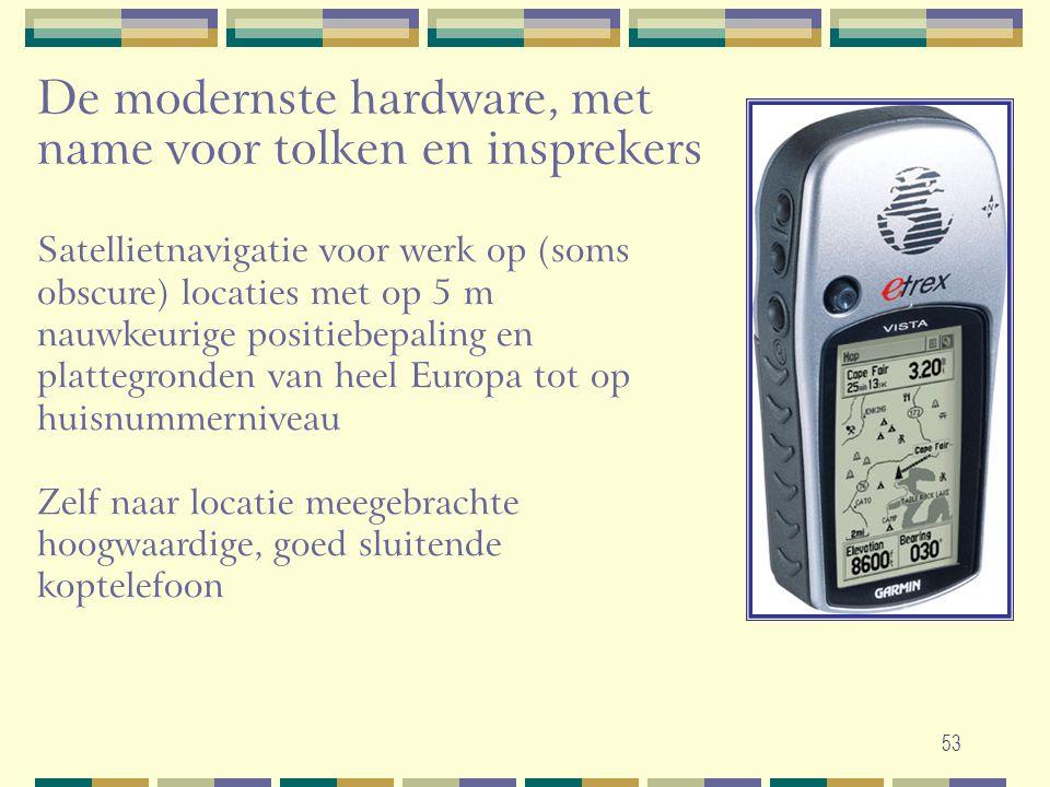 De modernste hardware, met name voor tolken en insprekers