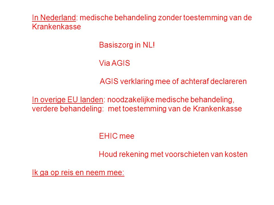In Nederland: medische behandeling zonder toestemming van de