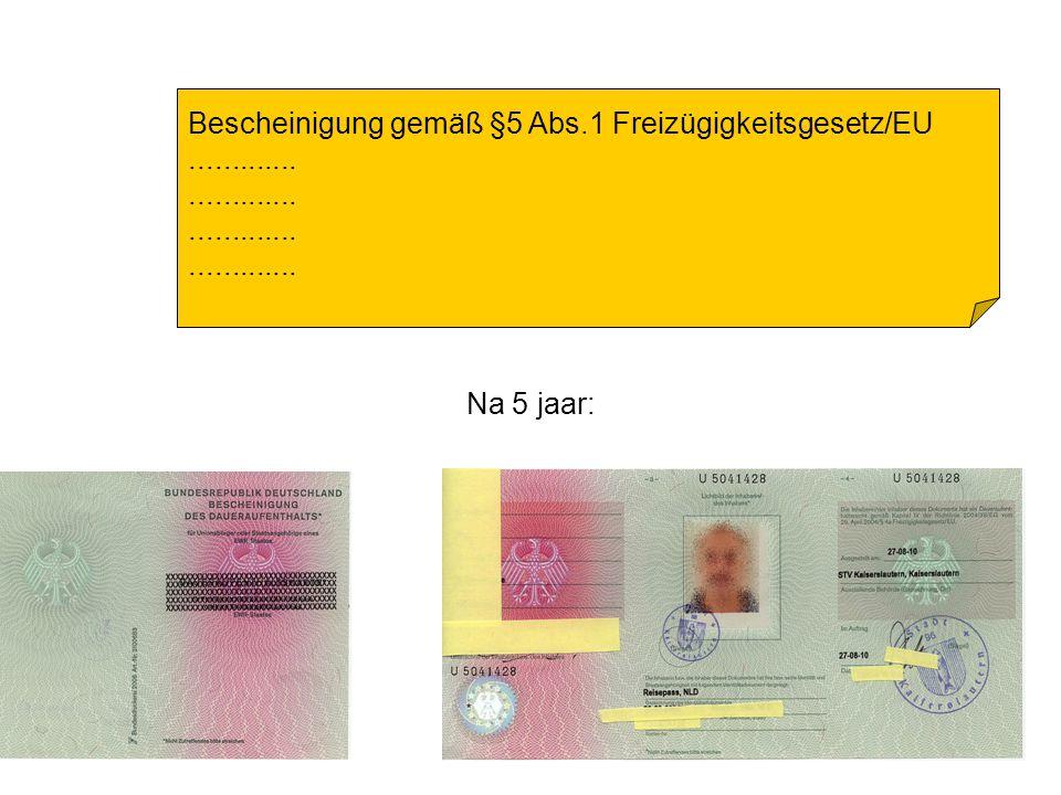 Bescheinigung gemäß §5 Abs.1 Freizügigkeitsgesetz/EU