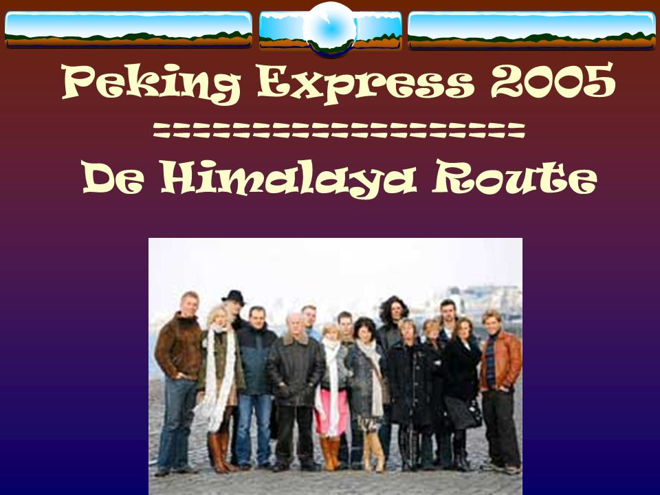Peking Express 2005 =================== De Himalaya Route