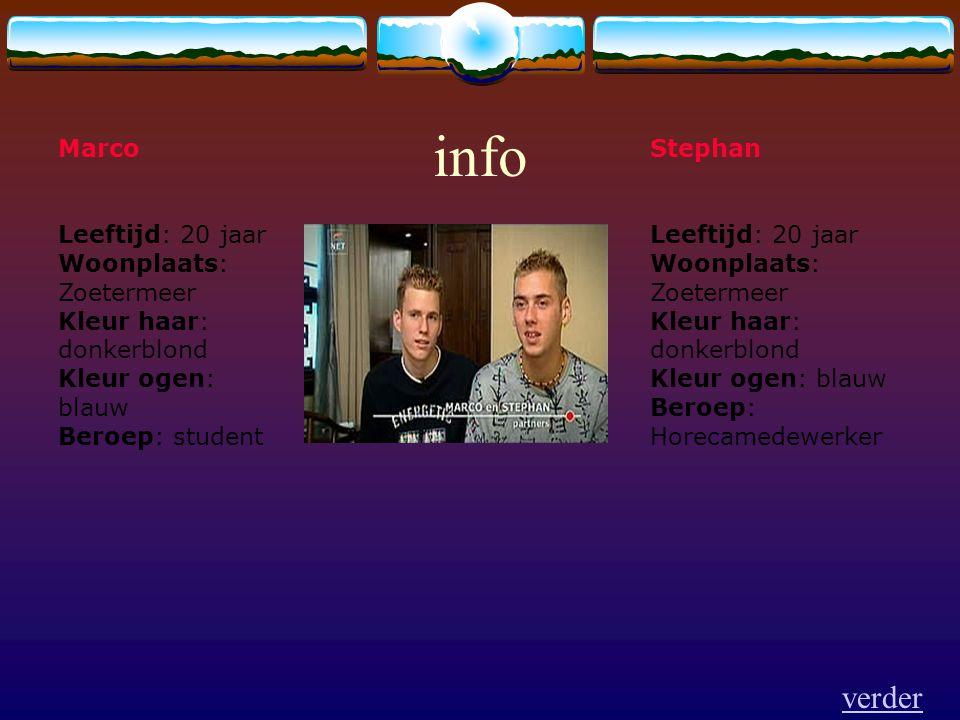 info Marco. Leeftijd: 20 jaar Woonplaats: Zoetermeer Kleur haar: donkerblond Kleur ogen: blauw Beroep: student.