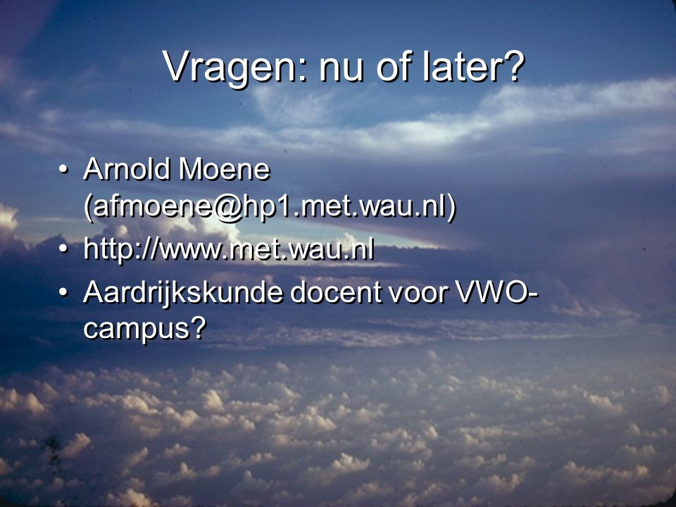 Vragen: nu of later Arnold Moene