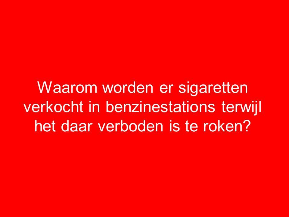 Waarom worden er sigaretten verkocht in benzinestations terwijl het daar verboden is te roken