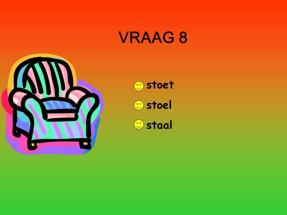 VRAAG 8 stoet stoel staal