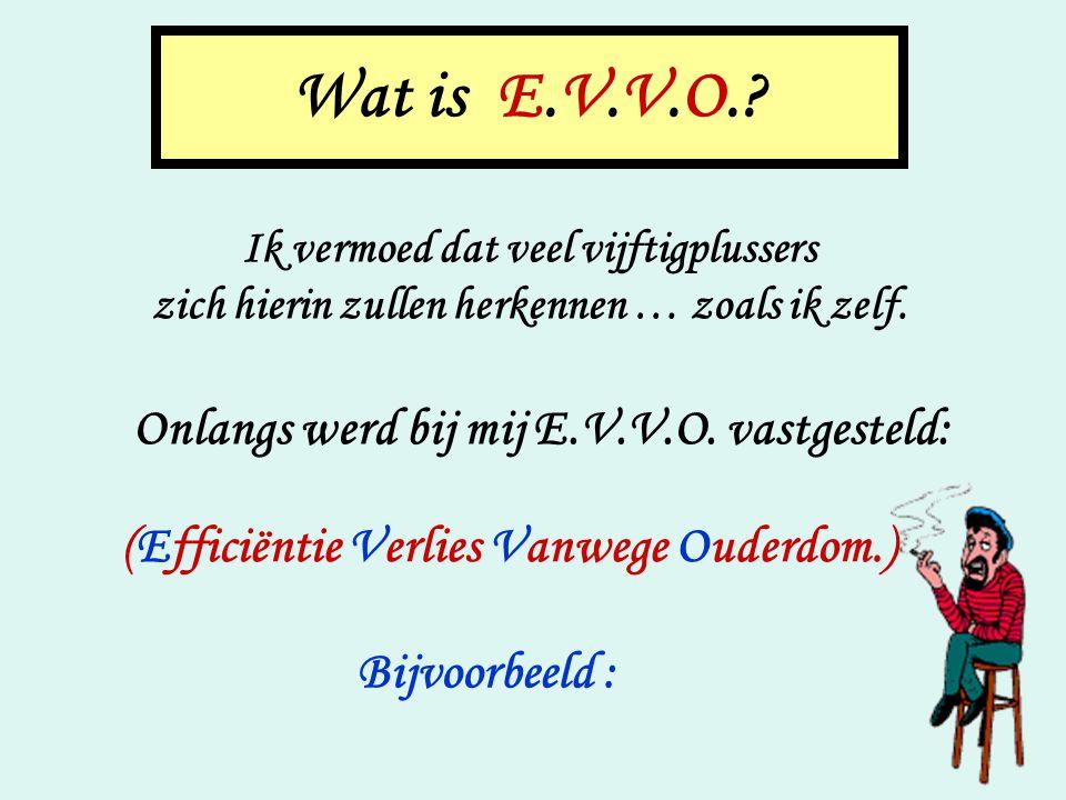 Wat is E.V.V.O. Onlangs werd bij mij E.V.V.O. vastgesteld: