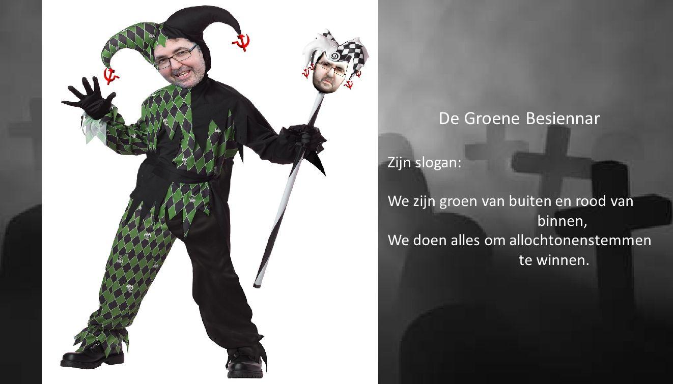 De Groene Besiennar Zijn slogan: