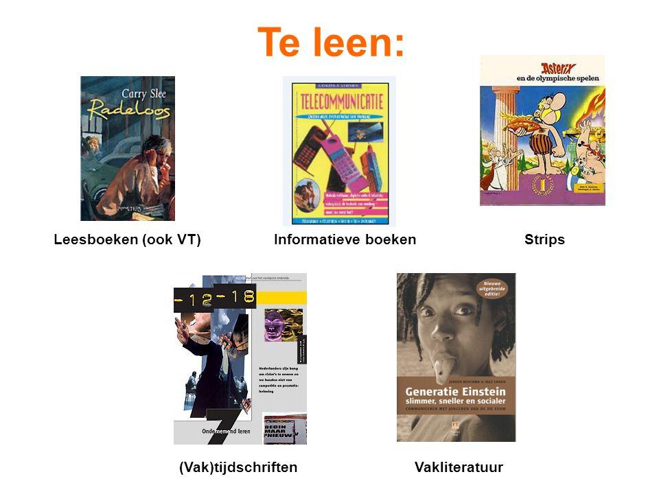 Te leen: Leesboeken (ook VT) Informatieve boeken Strips