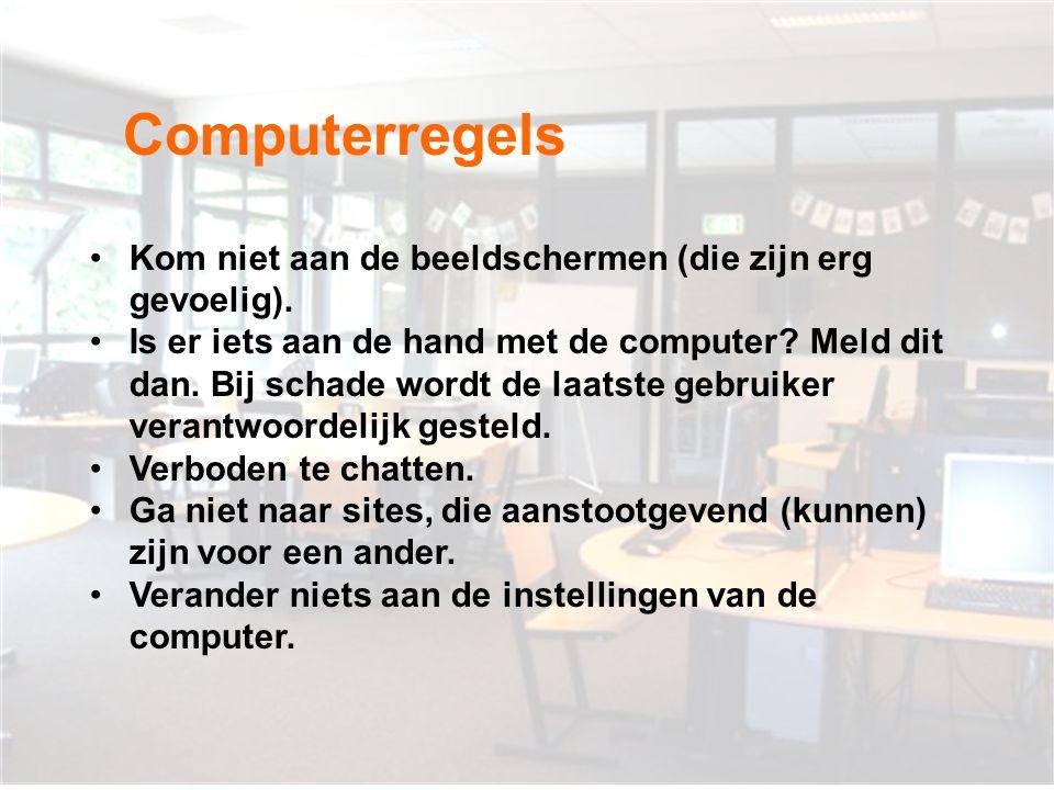 Computerregels Kom niet aan de beeldschermen (die zijn erg gevoelig).