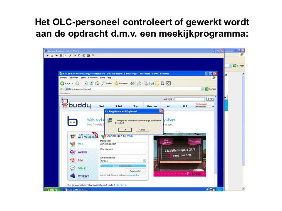 Het OLC-personeel controleert of gewerkt wordt aan de opdracht d. m. v